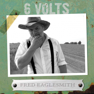 'Six Volts' by Fred Eaglesmith