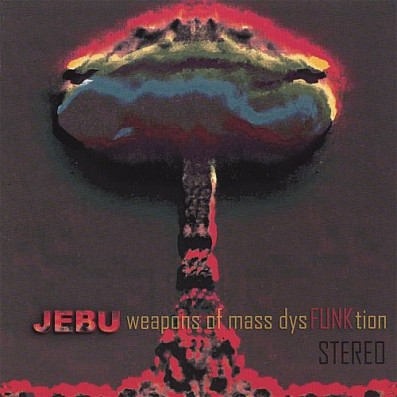 JEBU 'Weapons Of Mass Dysfunktion'