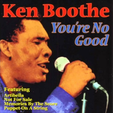 Song of the Day: 'You're No Good' by Ken Boothe