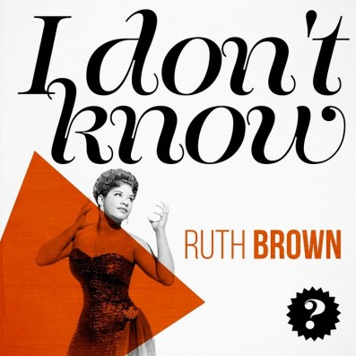 Song of the Day: 'I Don't Know' by Ruth Brown