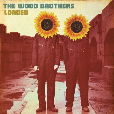 'Loaded' by The Wood Brothers